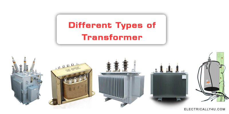 Different Types of Transformer