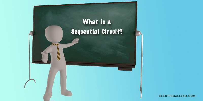 What is a sequential circuit? Level Triggering and Edge triggering