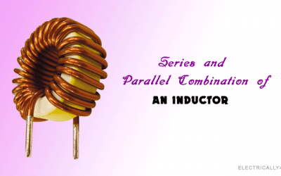 Series and parallel combination of an Inductor